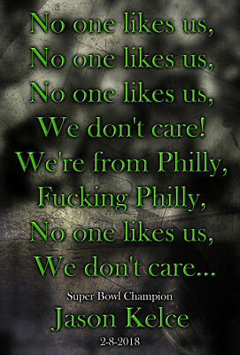 "Philadelphia Eagles Jason Kelce ""No One Likes Us"" Chant Super Bowl 52 Poster B09"