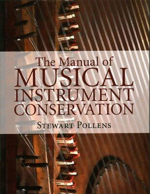 The Manual of Musical Instrument Conservation by Stewart Pollens 9781107077805