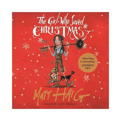 The Girl Who Saved Christmas by Matt Haig (author), Carey Mulligan (read by)