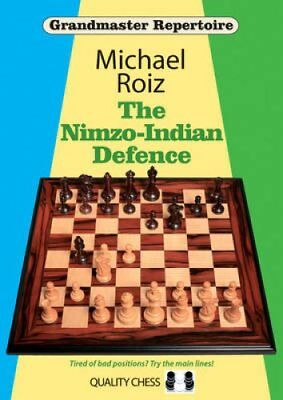 The Nimzo-Indian Defence by Michael Roiz 9781784830274 (Paperback, 2017)