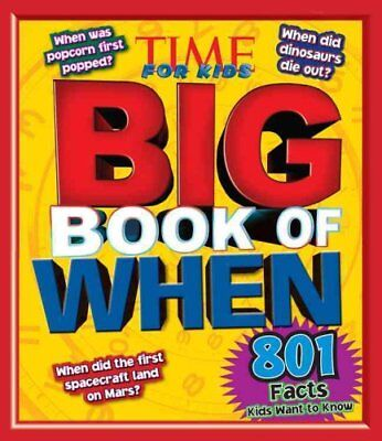 Time for Kids Big Book of When by TIME For Kids Magazine 9781618930439