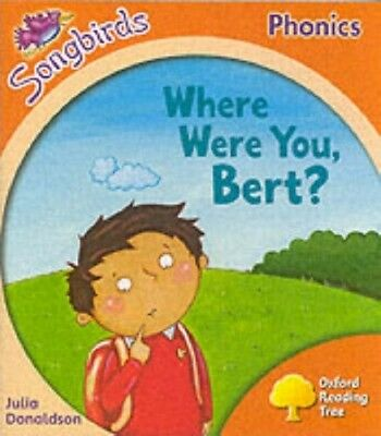 Oxford Reading Tree: Stage 6: Songbirds: Where Were You Bert? (Ort Songbirds Pho
