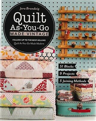 Quilt As You Go Made Vintage - 51 blocks, 9 projects, 3 joining methods - BOOK