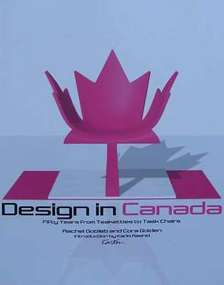 BOOK : Design in Canada : Fifty Years from Tea Kettles to Task Chairs