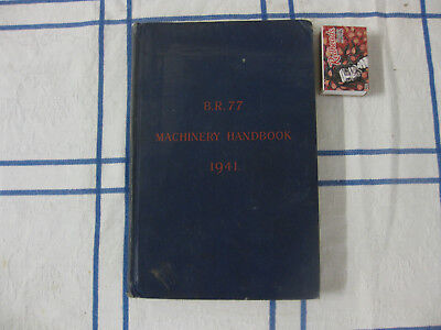 B R 77 MACHINERY HANDBOOK 1941  London 226 pages Boilers and Machinery in Ships