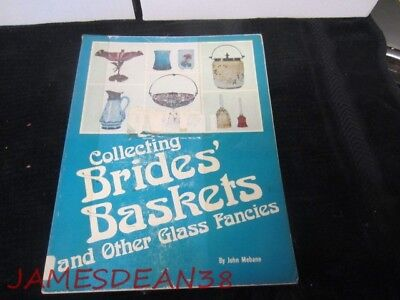 Collecting Brides' Baskets And Other Glass Fancies By John Mebane Book