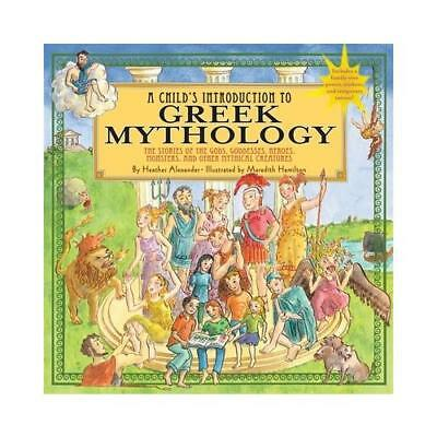 A Child's Introduction to Greek Mythology by Heather Alexander, Meredith Hami...