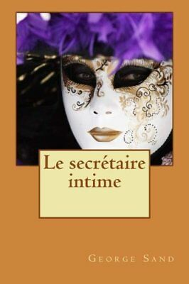NEW Le secrétaire intime (French Edition) by George Sand