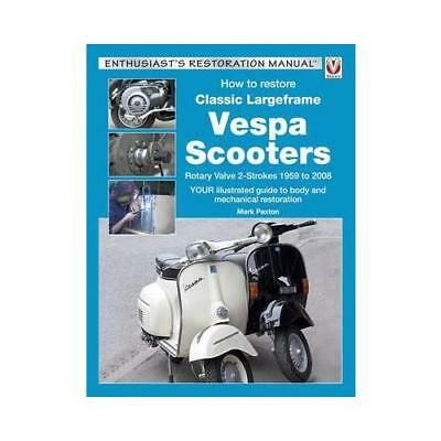 How to Restore Classic Largeframe Vespa Scooters by Mark Paxton