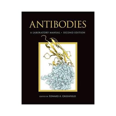 Antibodies a Laboratory Manual, Second Edition by Edward A Greenfield (editor)