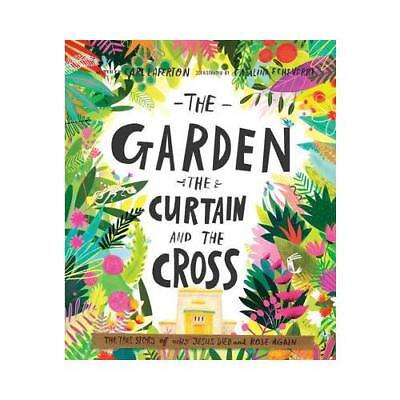 The Garden, the Curtain and the Cross by Carl Laferton (author), Catalina Ech...