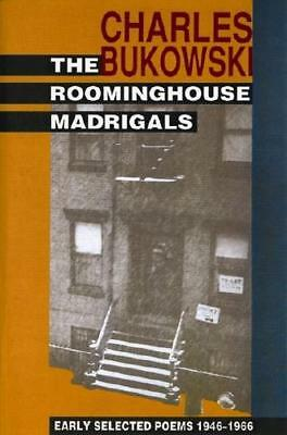The Roominghouse Madrigals by Charles Bukowski