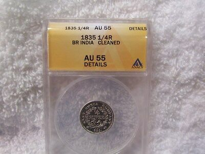 1835 British East India Company 1/4 Rupee ANACS Graded AU 55 (cleaned).