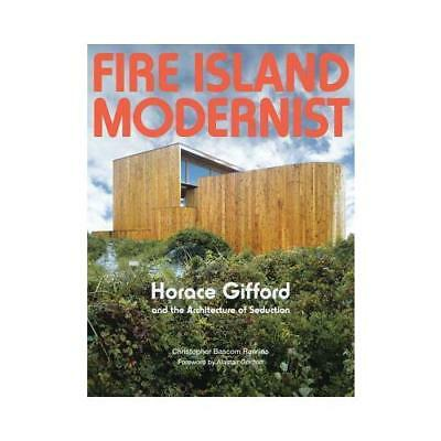 Fire Island Modernist by Christopher Bascom Rawlins, Alastair Gordon