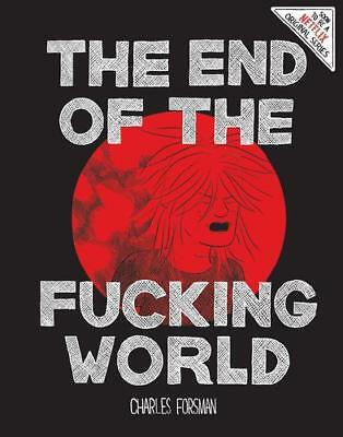 The End of the Fucking World by Charles Forsman