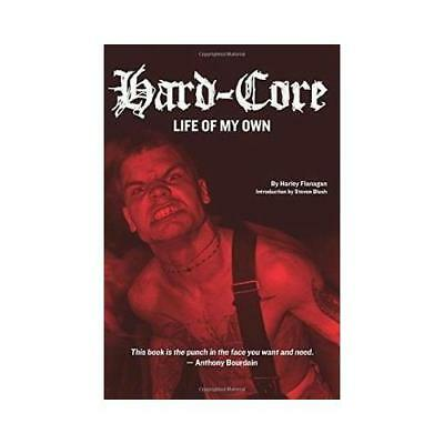 Hard-Core by Harley Flanagan (author), Steven Blush (introduction)