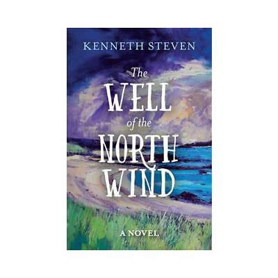 The Well of the North Wind by Kenneth C Steven