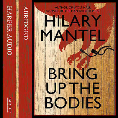 Bring up the Bodies by Hilary Mantel (CD-Audio, 2012)