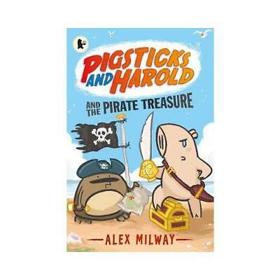 Pigsticks and Harold and the Pirate Treasure by Alex Milway (author), Alex Mi...