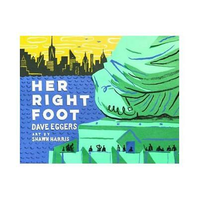 Her Right Foot by Dave Eggers (author), Shawn Harris (artist)