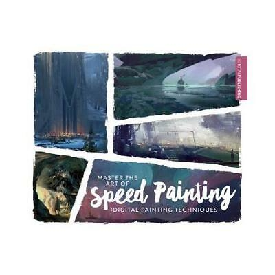 Master the Art of Speed Painting by 3dtotal Publishing (editor)