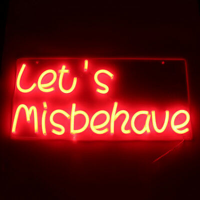 Let's Misbehave Neon Art Sign Visual Artwork Wall Home Party Bar Decor LED Light