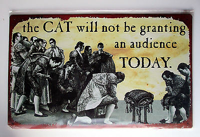 """NEW in Original Packaging """"The Cat Will Not Be Granting An Audience Today"""" Sign"""