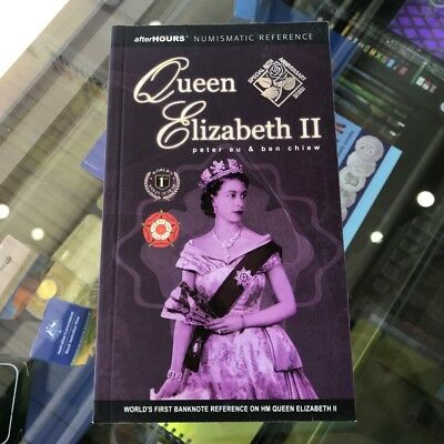 Banknote Guide to Queen Elizabeth II by Peter Eu and Ben Chiew 1st Edition 20...