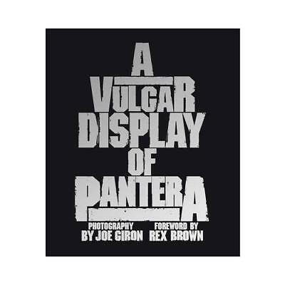 A Vulgar Display of Pantera by Joe Giron (author), Gabriel Kuo (editor), Rex ...