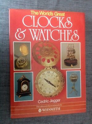 The Worlds Great Clocks and Watches - Cedric Jagger 1981 HB