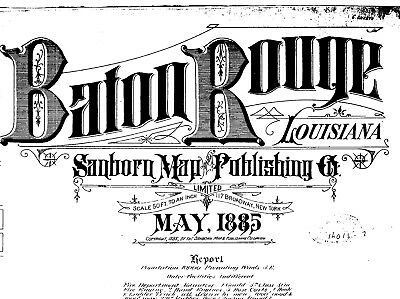 Baton Rouge, Louisiana~Sanborn Map© with 23 maps~1885-1891  put on a CD