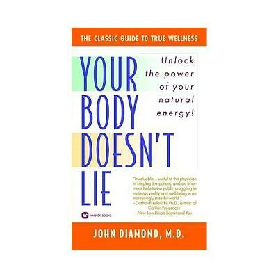 Your Body Doesn't Lie by Dr. John Diamond