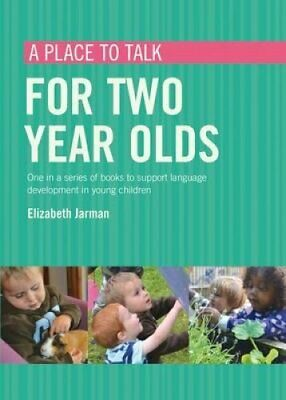 A place to talk for two year olds by Elizabeth Jarman 9781408192443