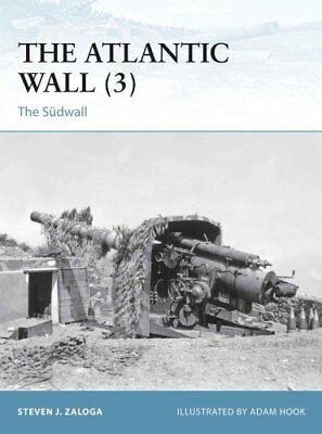 The Atlantic Wall (3) The Sudwall by Steven J. Zaloga 9781472811462