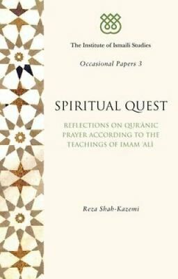 Spiritual Quest Reflections on Quranic Prayer According to the ... 9781848854475