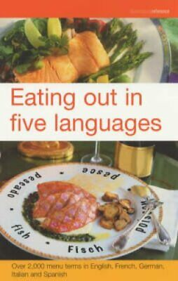Eating Out in Five Languages: Over 10,000 Menu Terms in English, French,...