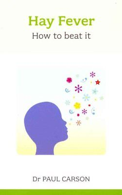 Hay Fever: How to Beat It by Paul Carson (Paperback, 2013)