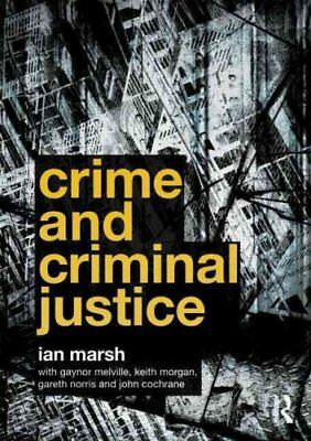 Crime and Criminal Justice by Ian Marsh 9780415581523 (Paperback, 2011)
