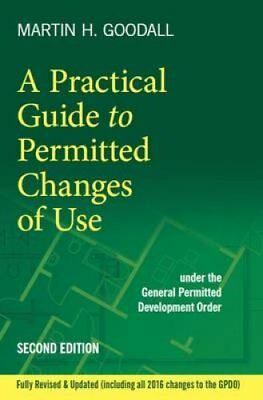 A Practical Guide to Permitted Changes of Use by Martin Goodall 9780993583629