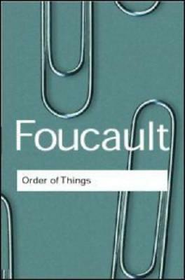 The Order of Things by Michel Foucault