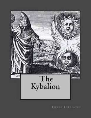 The Kybalion A Study of Hermetic Philosophy of Ancient Egypt an... 9781470162085