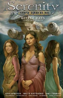Serenity. Better Days and Other Stories by Dark Horse, Patton Oswalt