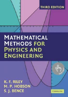 Mathematical Methods for Physics and Engineering by K. F. Riley, M. P. Hobson...