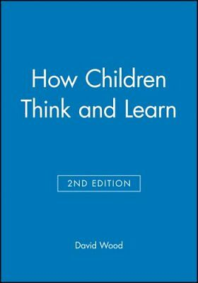 How Children Think and Learn by David Wood 9780631200079 (Paperback, 1997)
