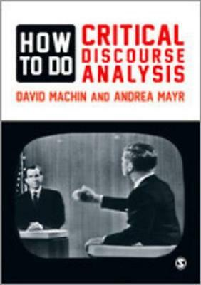 How to Do Critical Discourse Analysis by David Machin, Andrea Mayr