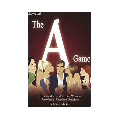 Secrets of the A Game by Logan Edwards