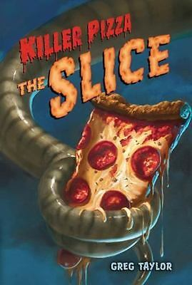Killer Pizza: the Slice by Greg Taylor (Like New)