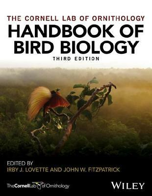 The Cornell Lab of Ornithology Handbook of Bird Biology by Irby J. Lovette (e...