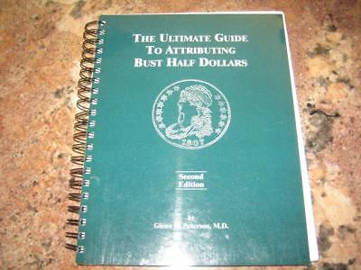 Ultimate Guide to Attributing Bust Half Dollars -2nd ed. Peterson, spiral bound