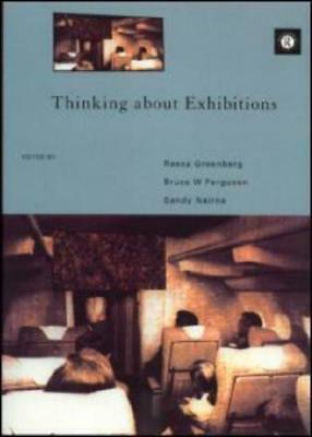 Thinking About Exhibitions by Bruce W. Ferguson, Reesa Greenberg, Sandy Nairne